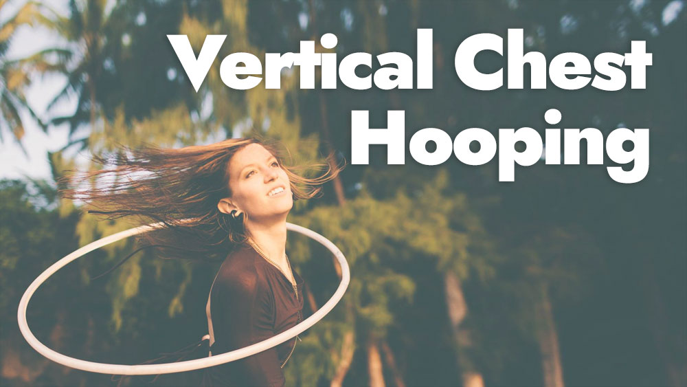 Vertical Chest Hooping Tutorials
